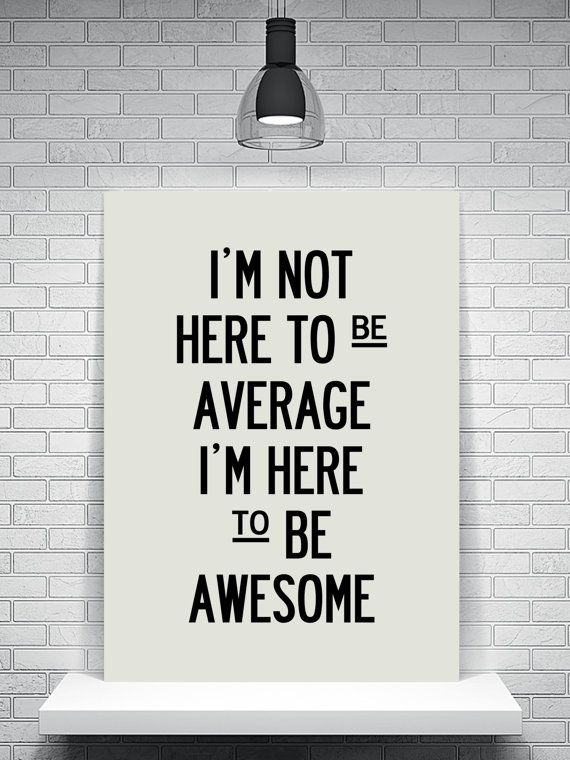 I'm here to be awesome