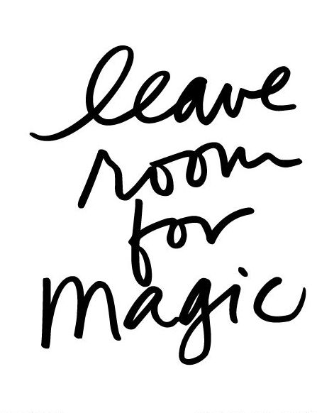 Leave room for magic