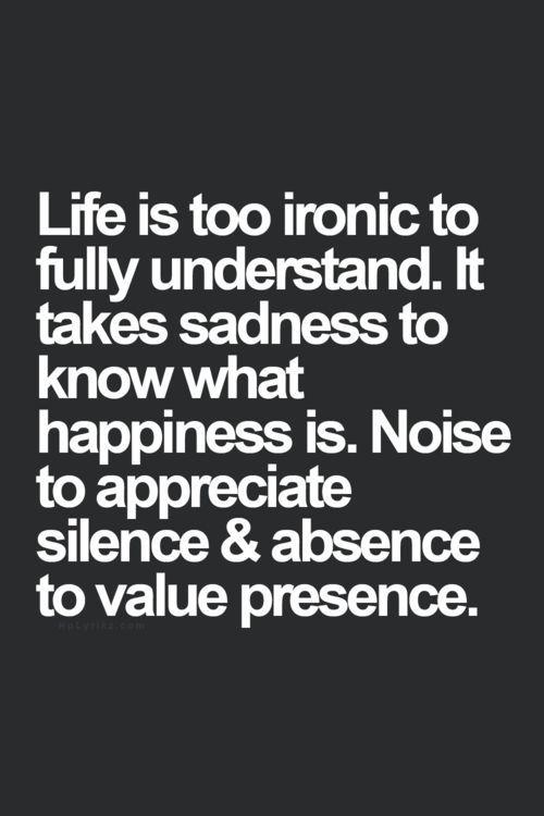 Life is too ironic - Monday inspiration
