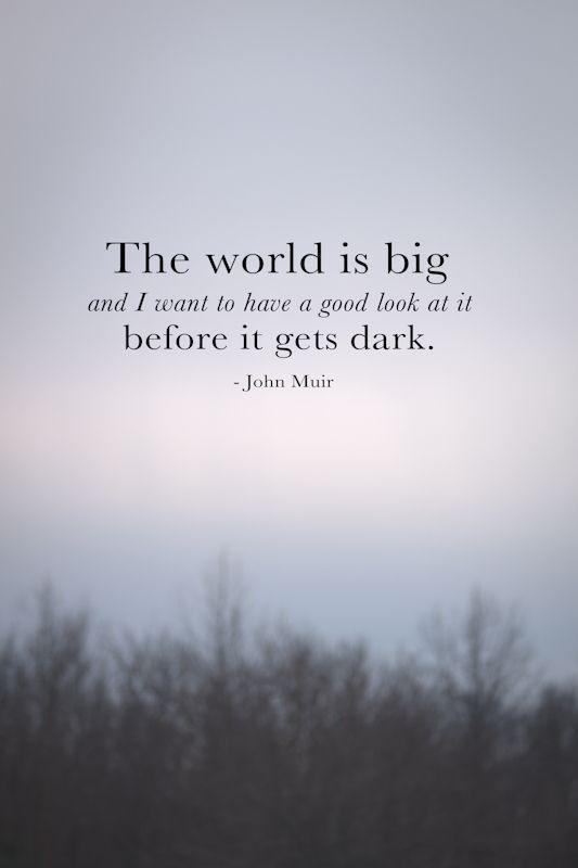 The world is big - Monday Inspiration