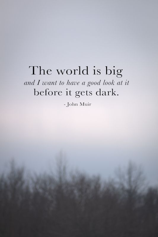 The world is big - Monday Inspiration