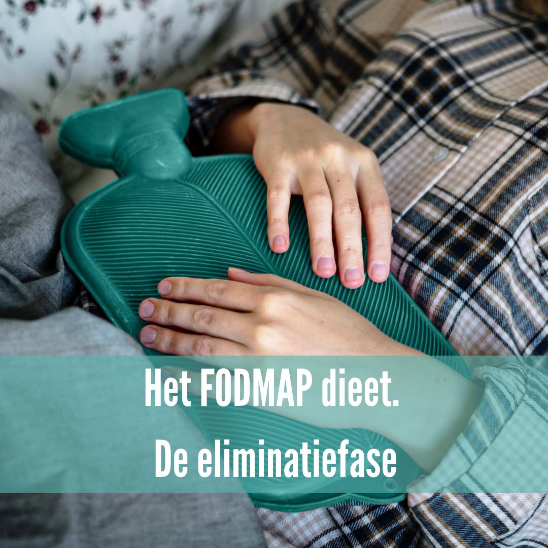 Het FODMAP Dieet, de eliminatiefase