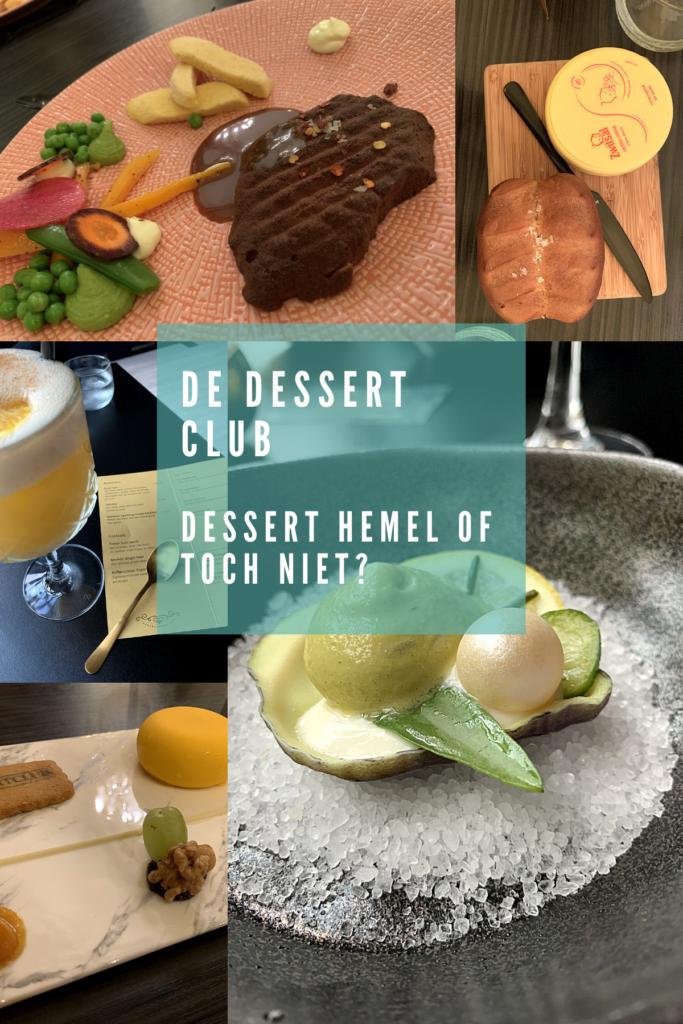 De Dessert Club - Dessert hemel of toch niet? In de afbeelding zie je een collage van de gerechten die we hebben gehad.